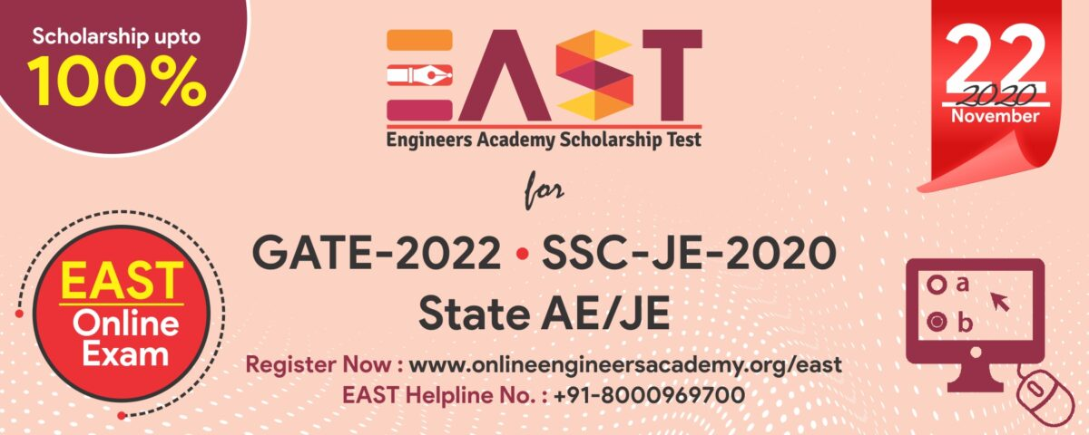 Engineers Academy Scholarship Test (EAST) for Aspirants of SSC JE and GATE 2022